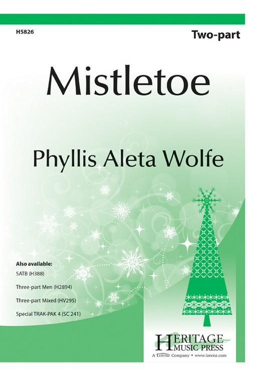 Mistletoe : 2-Part : Phyllis Wolfe White : Phyllis Wolfe White : H5826 : 000308001945