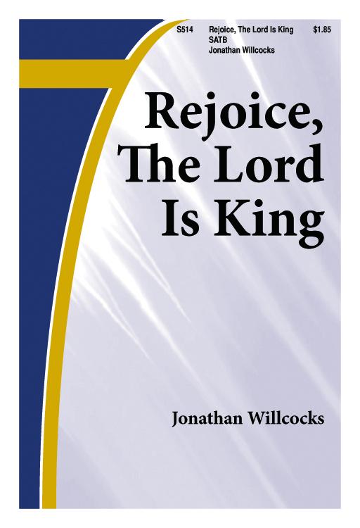 Rejoice! The Lord is King : SATB : Jonathan Willcocks : Jonathan Willcocks : Sheet Music : S514 : 000308004762