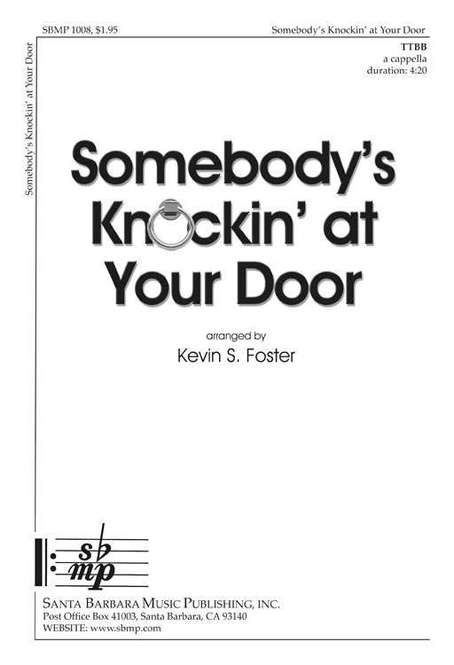 Somebody's Knockin' at Your Door : TTBB : Kevin S Foster : Kevin S Foster : Sheet Music : SBMP1008 : 608938357991