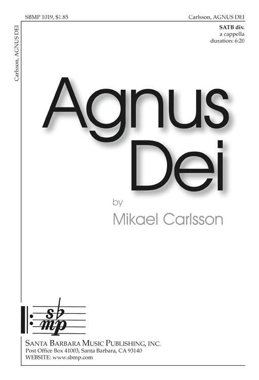 Agnus Dei : SATB divisi : Mikael Carlsson : Mikael Carlsson : Sheet Music : SBMP1019 : 608938358080