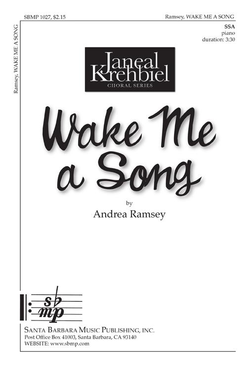 Wake Me A Song : SSA : Andrea Ramsey : Sheet Music : SBMP1027