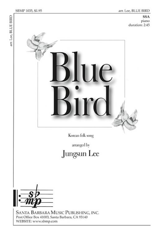 Blue Bird : SSA : Jungsun Lee : Jungsun Lee : Sheet Music : SBMP1035 : 608938358257