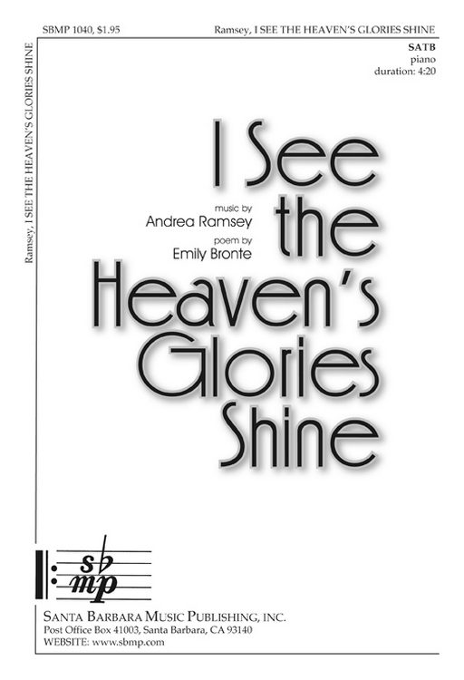 I See the Heaven's Glories Shine : SATB : Andrea Ramsey : Andrea Ramsey : Sheet Music : SBMP1040 : 608938358301