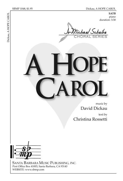 A Hope Carol : SATB : David C Dickau : David C Dickau : Sheet Music : SBMP1048 : 608938358370