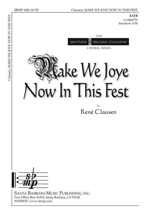 Make We Joye Now In This Fest : SATB : Rene Clausen : Rene Clausen : Sheet Music : SBMP1049 : 608938358387