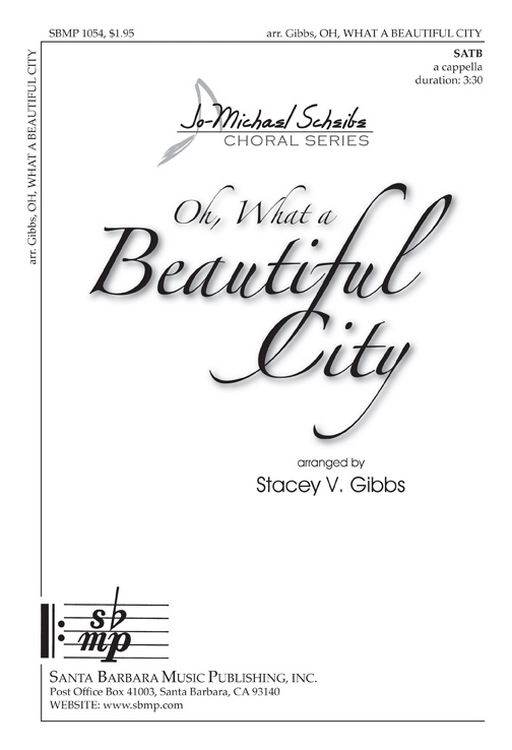Oh, What A Beautiful City : SATB : Stacey V. Gibbs : Stacey V. Gibbs : Sheet Music : SBMP1054 : 608938358424