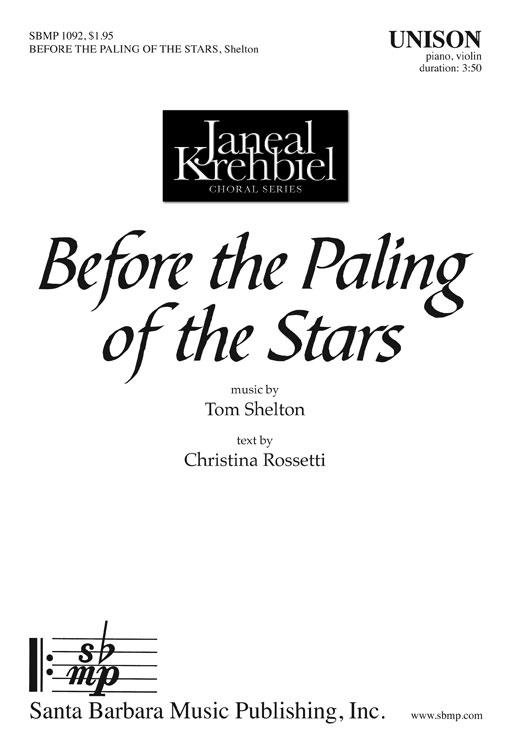 Before the Paling of the Stars : Unison : Tom Shelton : Tom Shelton : Sheet Music : SBMP1092 : 608938359018
