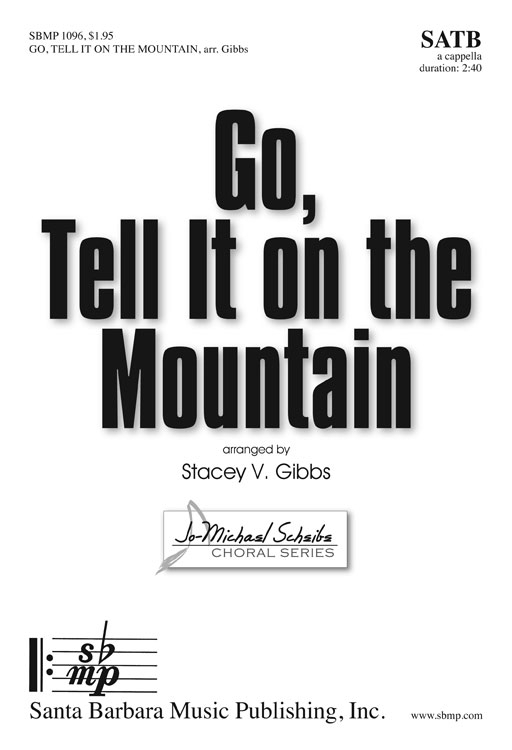 Go, Tell It on the Mountain : SATB : Stacey V. Gibbs : Stacey V. Gibbs : Sheet Music : SBMP1096 : 608938358868