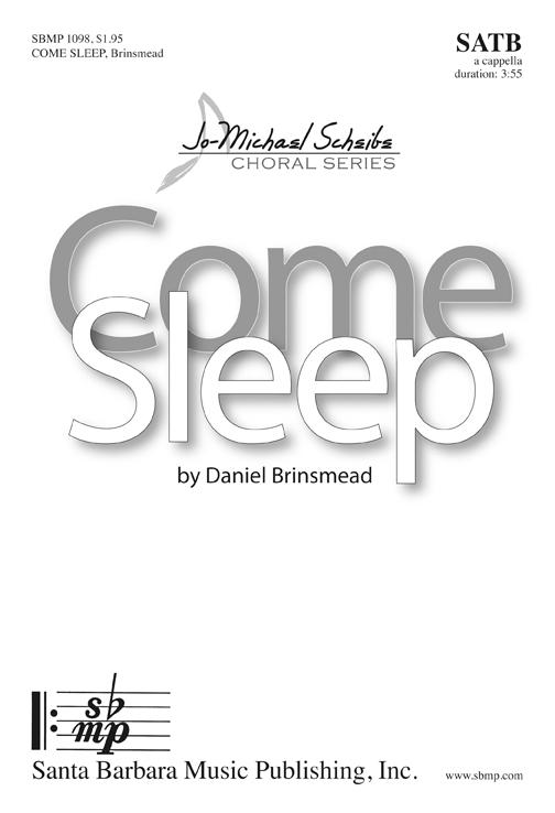 Come Sleep : SATB : Daniel Brinsmead : Daniel Brinsmead : Sheet Music : SBMP1098 : 608938358776
