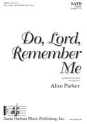 Do, Lord, Remember Me : SATB : Alice Parker : Alice Parker : Sheet Music : SBMP1108 : 608938358936