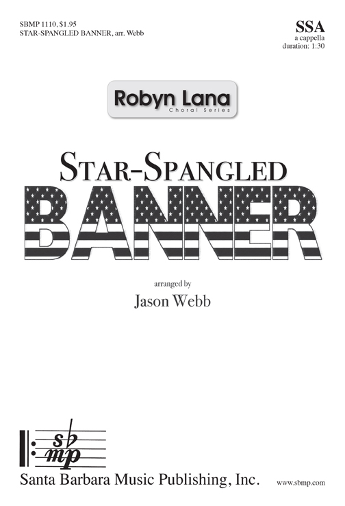 The Star-Spangled Banner : SSA : Jason Webb : Jason Webb : Sheet Music : SBMP1110 : 608938358912