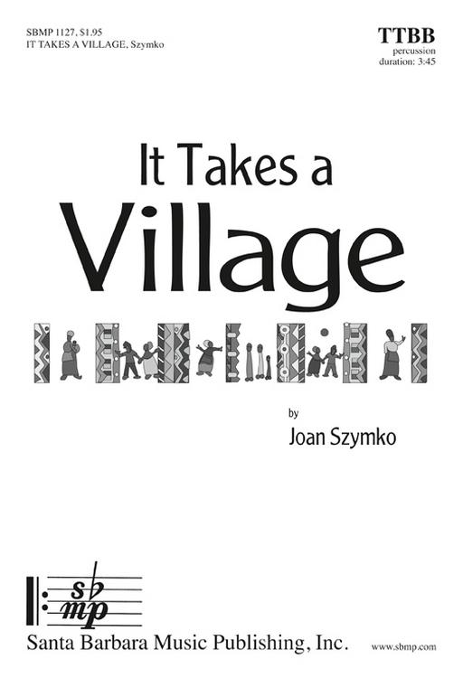 It Takes a Village : TTBB : Joan Szymko : Joan Szymko : Sheet Music : SBMP1127 : 608938359223