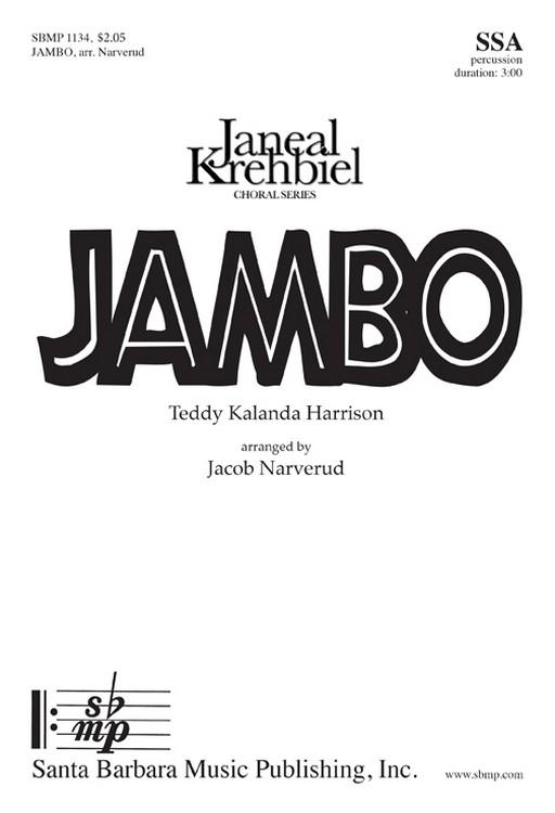 Jambo : SSA : Jacob Narverud : Teddy Kalanda Harrison : Sheet Music : SBMP1134 : 608938359087