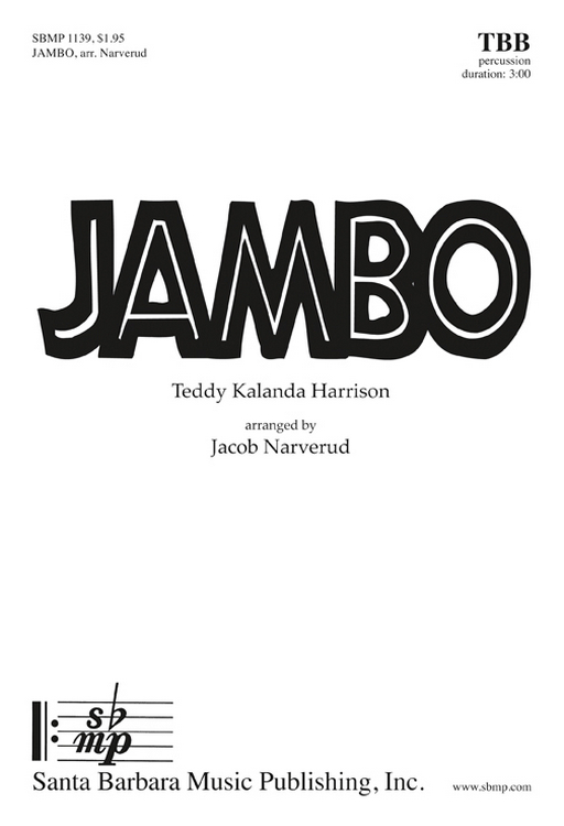 Jambo : TTB : Jacob Narverud : Teddy Kalanda Harrison : Sheet Music : SBMP1139 : 608938359124
