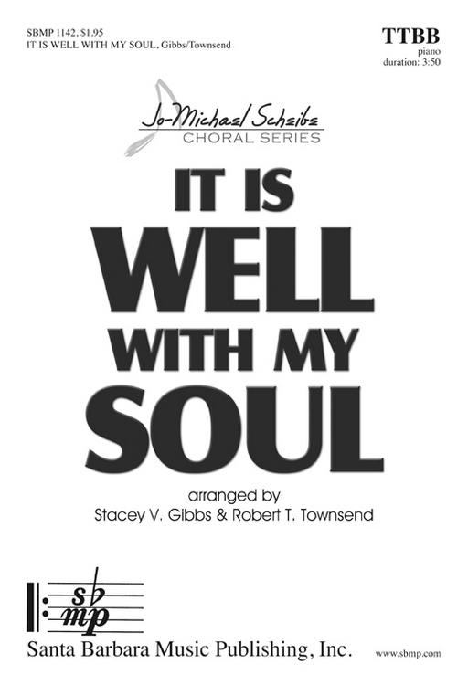 It Is Well with My Soul : TTBB : Stacey V. Gibbs : Stacey V. Gibbs : Sheet Music : SBMP1142 : 608938359285