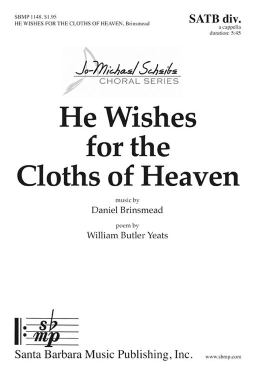 He Wishes for the Cloths of Heaven : SATB divisi : Daniel Brinsmead : Daniel Brinsmead : Sheet Music : SBMP1148 : 608938359377