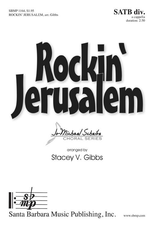 Rockin' Jerusalem : SATB divisi : Stacey V. Gibbs : Stacey V. Gibbs : Sheet Music : SBMP1164 : 608938359551