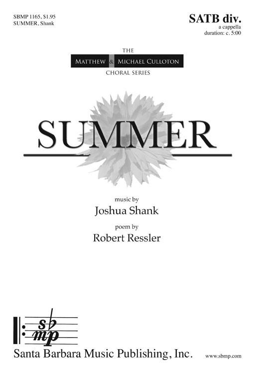 Summer : SATB divisi : Joshua Shank : Joshua Shank : Sheet Music : SBMP1165 : 608938359582