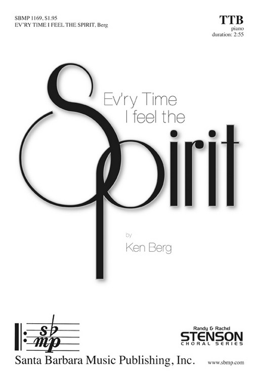 Ev'ry Time I Feel the Spirit : TTB : Ken Berg : Ken Berg : Sheet Music : SBMP1169 : 608938359490