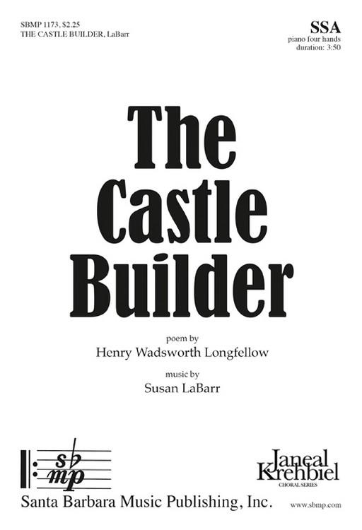 The Castle Builder : SSA : Susan LaBarr : Susan LaBarr : Sheet Music : SBMP1173 : 608938359445