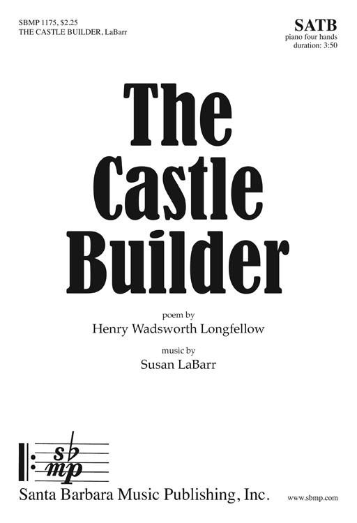 The Castle Builder : SATB : Susan LaBarr : Susan LaBarr : Sheet Music : SBMP1175 : 608938359438