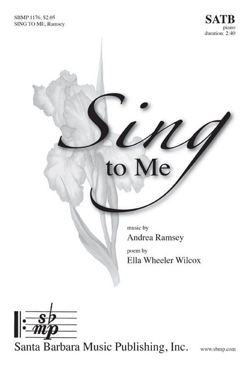 Sing to Me : SATB : Andrea Ramsey : Andrea Ramsey : Sheet Music : SBMP1176 : 608938359698