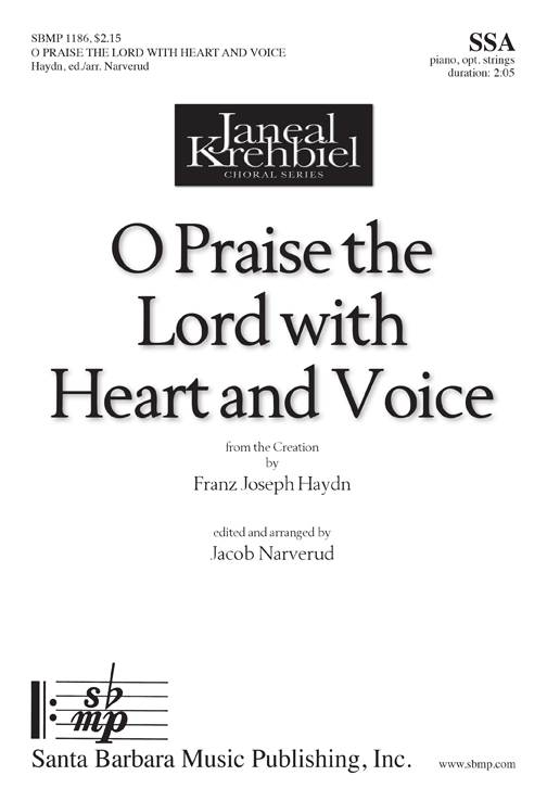 O Praise the Lord with Heart and Voice : SSA : F J Haydn; Jacob J. Narverud : F J Haydn; Jacob J. Narverud : Sheet Music : SBMP1186 : 608938359803