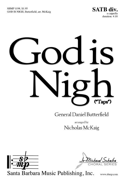God is Nigh : SATB divisi : General Daniel Butterfield; Nicholas McKaig : General Daniel Butterfield; Nicholas McKaig : Sheet Music : SBMP1198 : 608938360090