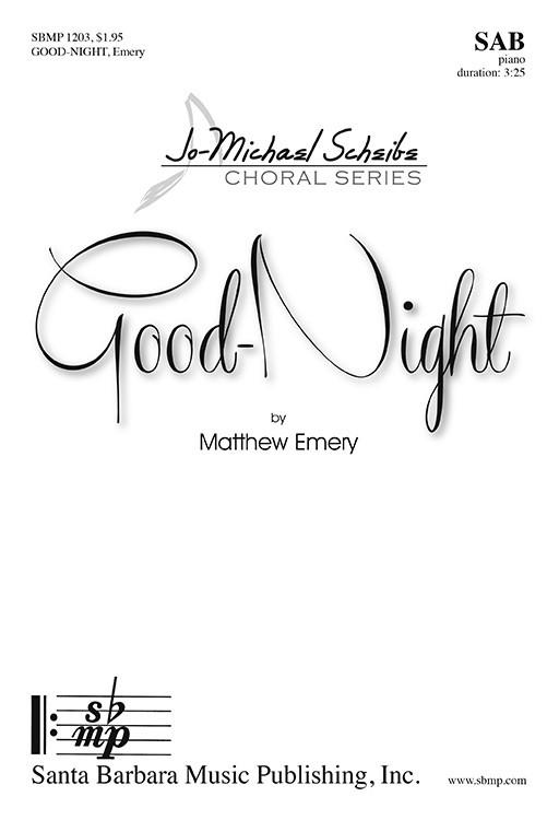 Good-Night : SAB : Matthew Emery : Matthew Emery : Sheet Music : SBMP1203 : 608938359988