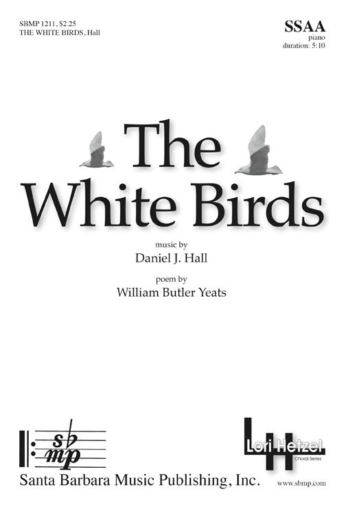 The White Birds : SSAA : Daniel J Hall : Daniel J Hall : Sheet Music : SBMP1211 : 608938360168