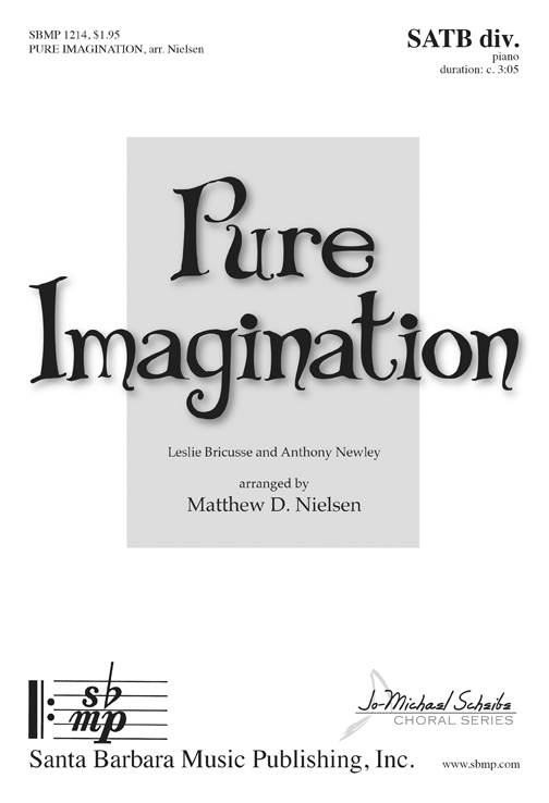 Pure Imagination : SATB divisi : Various : Various : Sheet Music : SBMP1214 : 608938360144