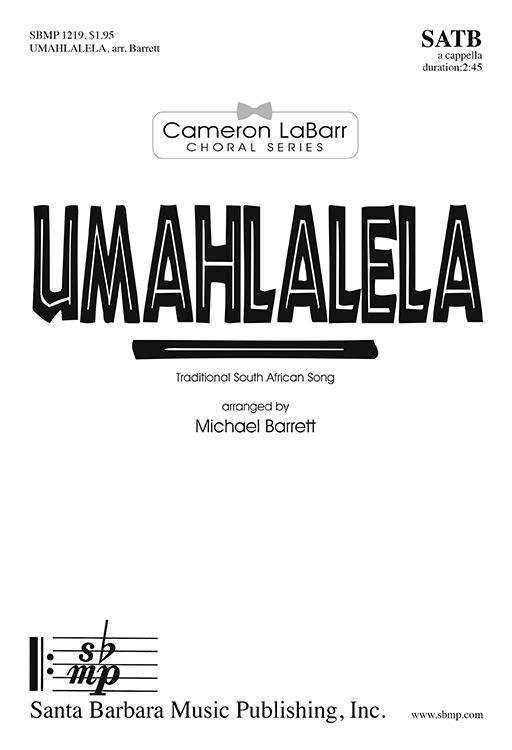 Umahlalela : SATB : Cameron LaBarr : Sheet Music : SBMP1219 : 608938360137