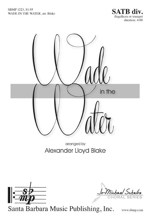 Wade in the Water : SATB divisi : Alexander Lloyd Blake : Alexander Lloyd Blake : Sheet Music : SBMP1223 : 608938360106