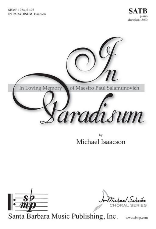 In Paradisum : SATB : Michael Isaacson : Michael Isaacson : Sheet Music : SBMP1224 : 608938359926