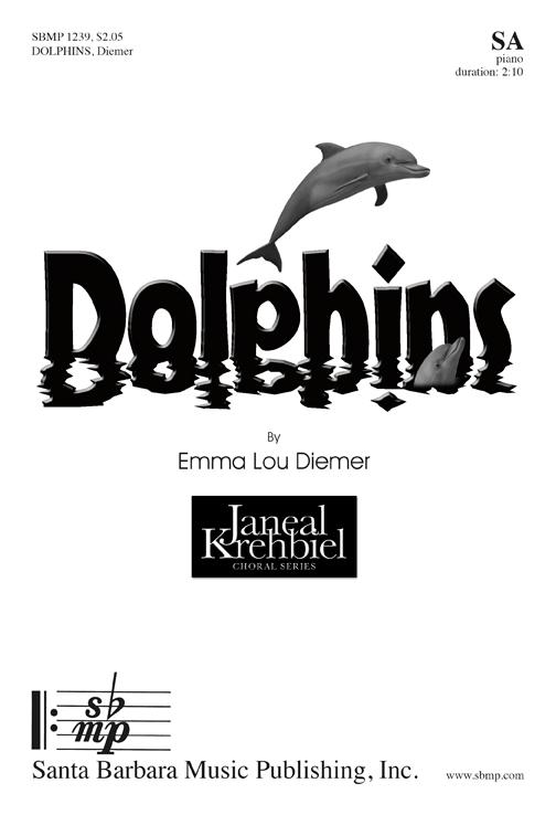 Dolphins : SA : Emma Lou Diemer : Emma Lou Diemer : Sheet Music : SBMP1239 : 608938360373
