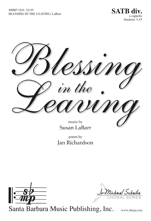 Blessing in the Leaving : SATB divisi : Susan LaBarr : Susan LaBarr : Sheet Music : SBMP1241 : 608938360397