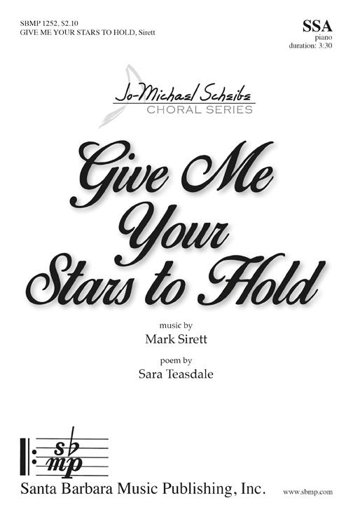 Give Me Your Stars to Hold : SSA : Mark G Sirett : Mark G Sirett : Sheet Music : SBMP1252 : 608938360472