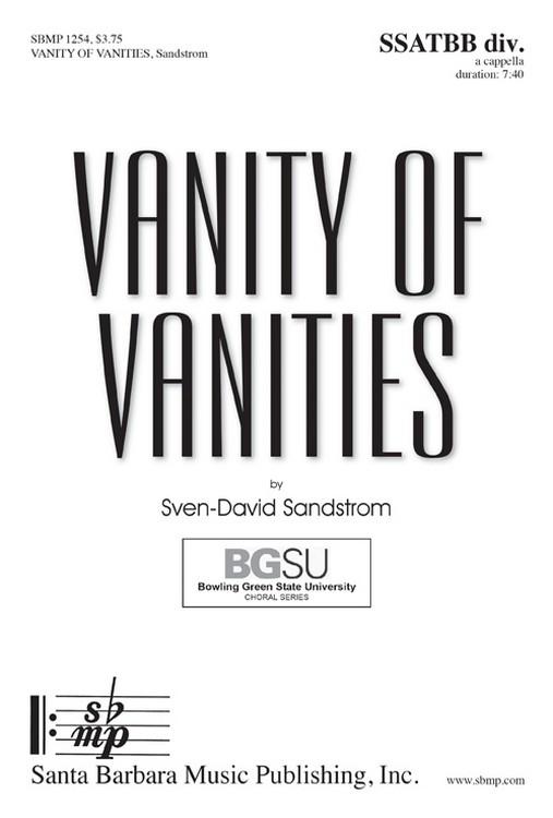 Vanity of Vanities : SATB divisi : Sven-David Sandstrom : Sven-David Sandstrom : Sheet Music : SBMP1254 : 608938360496