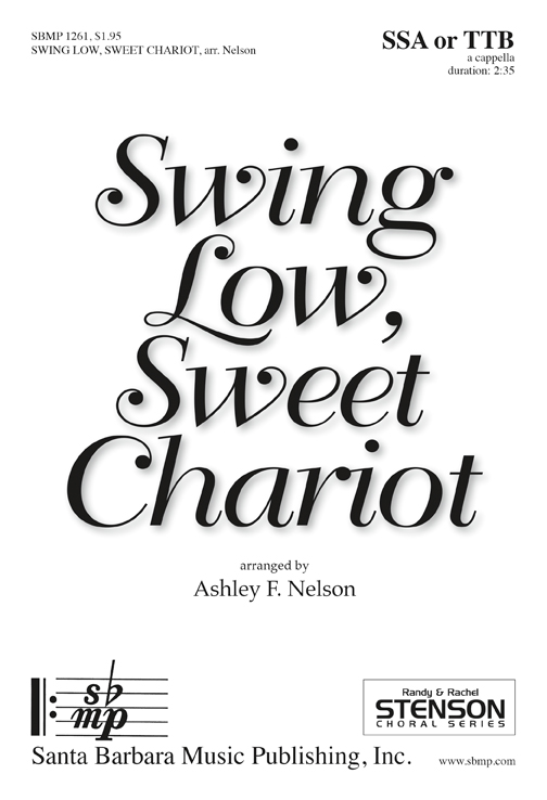 Swing Low, Sweet Chariot : SSA : Ashley F Nelson : Ashley F Nelson : Sheet Music : SBMP1261 : 608938360540