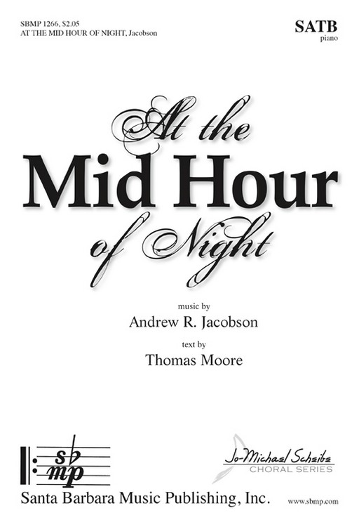 At the Mid Hour of Night : SATB : Andrew R Jacobson : Andrew R Jacobson : Sheet Music : SBMP1266 : 608938360618