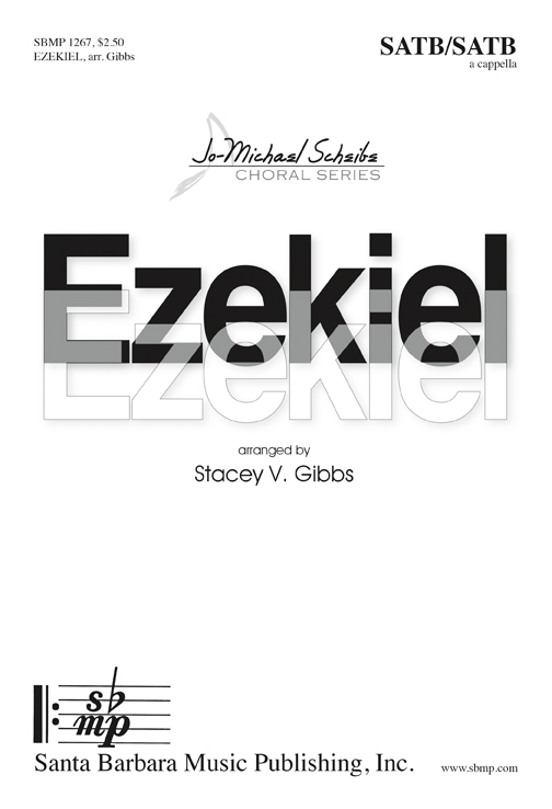 Ezekiel : SATB : Stacey V. Gibbs : Stacey V. Gibbs : Sheet Music : SBMP1267 : 608938360847