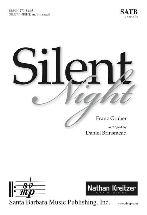 Silent Night : SATB : Franz Gruber; Daniel Brinsmead : Franz Gruber; Daniel Brinsmead : Sheet Music : SBMP1270 : 608938360649