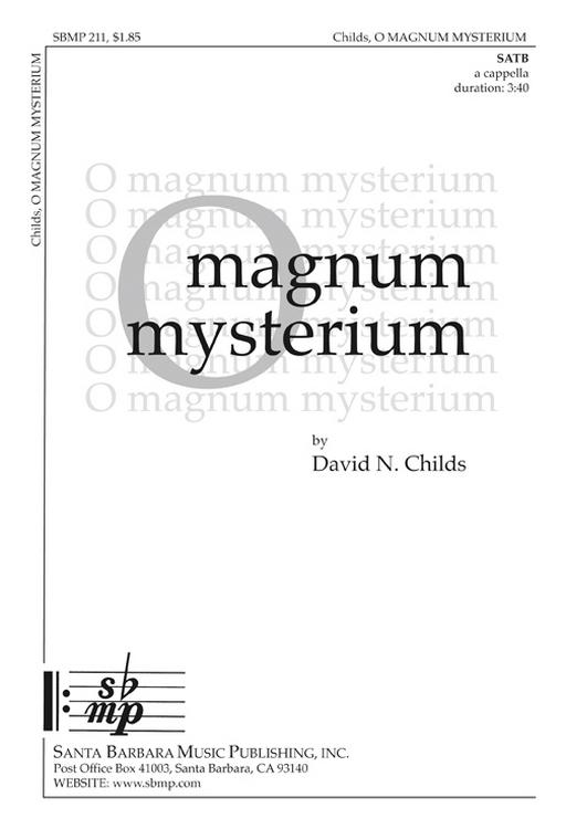 O magnum mysterium : SATB : David N Childs : David N Childs : Sheet Music : SBMP211 : 964807002110