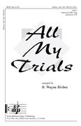 All My Trials : SSA : B. Wayne Bisbee  : Sheet Music : SBMP246 : 964807002462