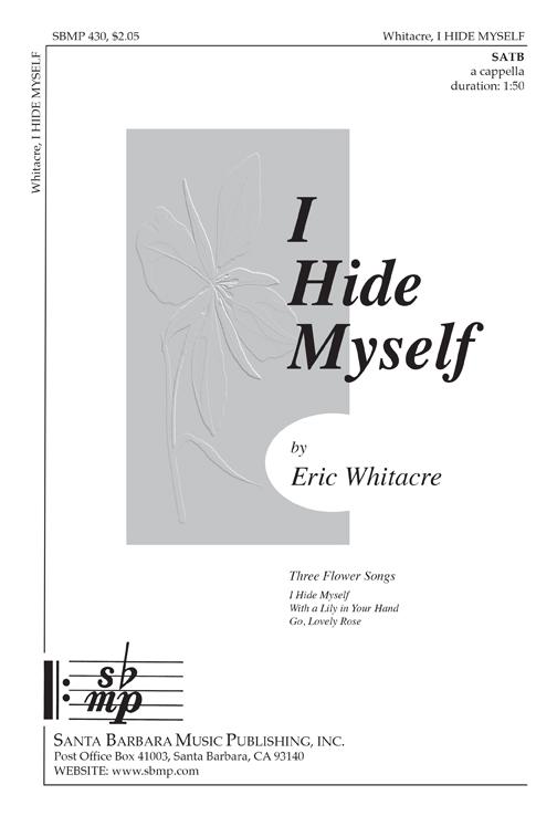 I Hide Myself  : SATB : Eric Whitacre : Sheet Music : SBMP430