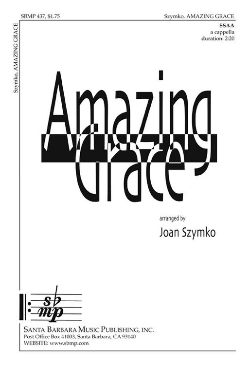 Amazing Grace : SSAA : Joan Szymko : John Newton : Sheet Music : SBMP437