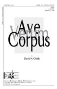 Ave verum Corpus : SATB : David N Childs : David N Childs : Sheet Music : SBMP462 : 964807004626