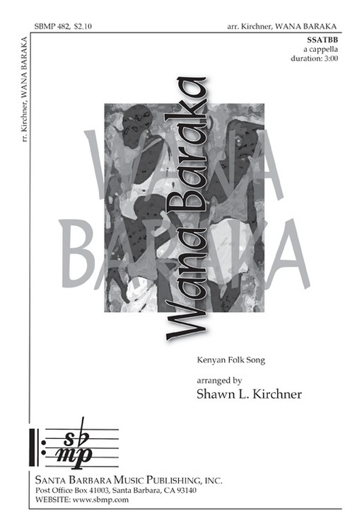 Wana Baraka : SSATBB : Shawn L Kirchner : Shawn L Kirchner : Sheet Music : SBMP482 : 964807004824