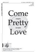 Come, Pretty Love : SSA : Joan Szymko : Joan Szymko : Sheet Music : SBMP492 : 964807004923