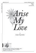 Arise My Love : SA : Joan Szymko : Joan Szymko : Sheet Music : SBMP552 : 964807005524